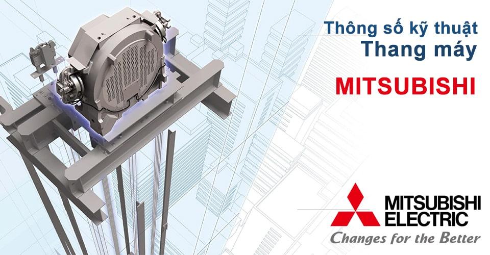 Thông số kỹ thuật thang máy Mitsubishi Nhật Bản